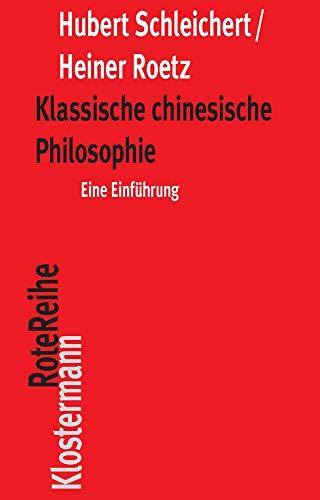 Klassische chinesische Philosophie: Eine Einführung (Klostermann RoteReihe)