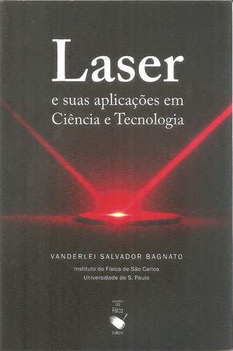 Laser e Suas Aplicações em Ciência e Tecnologia