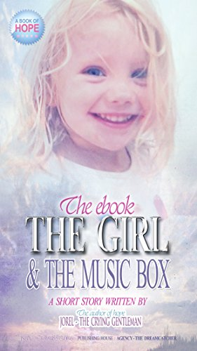 THE GIRL AND THE MUSIC BOX: A SHORT STORY OF HOPE FROM THE AUTHOR OF HOPE (SHORT STORY NUMBER 6 OF 7 SHORT STORIES) (English Edition)