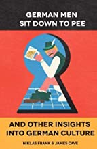 [Paperback] [Mr Niklas Frank] German Men Sit Down to Pee and Other Insights into German Culture