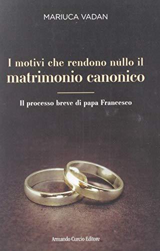 I motivi che rendono nullo il matrimonio. Il processo (Electi)