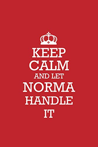 NORMA :Keep Calm and let NORMA handle it Notebook / Journal: Lined Notebook / Journal Gift, 120 Pages, 6x9, Soft Cover, Matte Finish