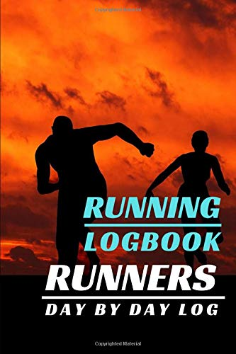 Running Logbook Runners Day By Day Log: My Running Diary | Runners Training Journal Notebook, Track Distance, Time, Weather, Calories & Heart Rate | Race Bucket List | Races Record
