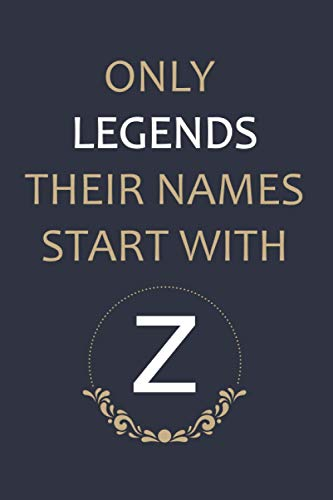 ONLY LEGENDS THEIR NAMES START WITH Z: Z Notebook , Happy 10th Birthday, Gift Ideas for Boys, Girls, Son, Daughter, Amazing, funny gift idea... birthday notebook, Funny Card Alternative
