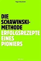 Die Schawinski-Methode: Erfolgsrezepte eines Pioniers