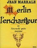 Merlin l'enchanteur ou l'Éternelle quête magique - Retz - 01/01/1981