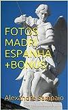 FOTOS MADRI ESPANHA +BONUS (Portuguese Edition)