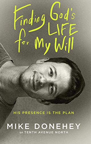 Compare Textbook Prices for Finding God's Life for My Will: His Presence Is the Plan  ISBN 9780525652816 by Donehey, Mike