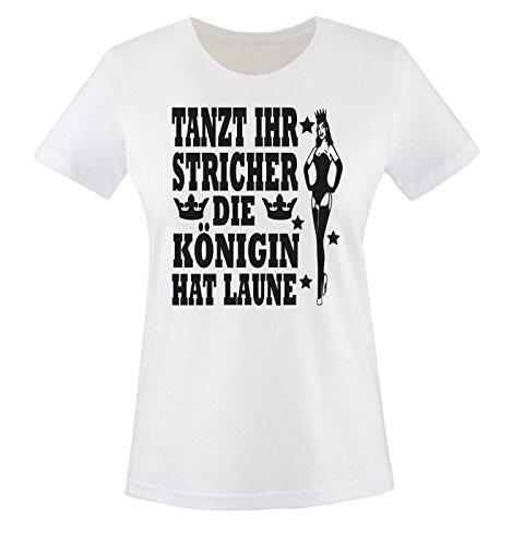 Comedy Shirts - Tanzt Ihr Stricher - DIE KÖNIGIN HAT Laune - Damen T-Shirt Weiss/Schwarz Gr. XXL