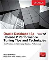 Oracle Database 12c Release 2 Performance Tuning Tips and Techniques (Oracle Press)