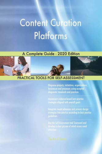 Content Curation Platforms A Complete Guide - 2020 Edition (English Edition)