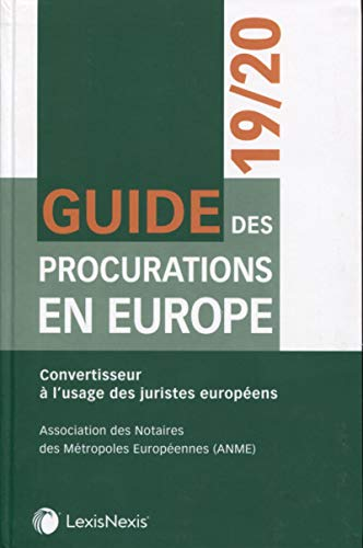 Guide des procurations en europe 2019-2020 - convertisseur a l'usage des juristes européens: Convertisseur à l'usage des juristes européens (Les guides)