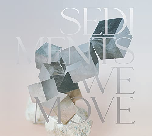 Sediments We Move