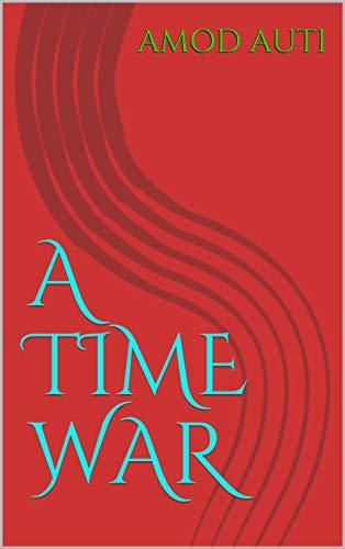 A TIME WAR (English Edition)