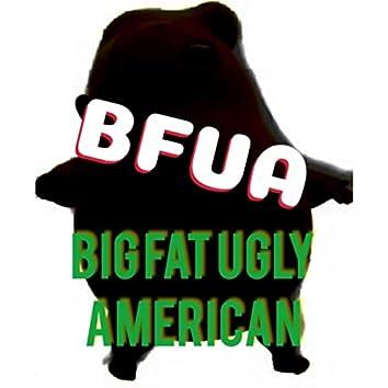 Bfua Big Fat Ugly American (feat. Peace Cee & Talia Arnold)