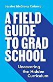 A Field Guide to Grad School: Uncovering the Hidden Curriculum (Skills for Scholars) (English Edition)