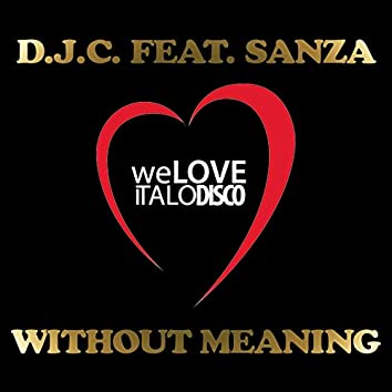 Without Meaning (feat. Sanza) [Italo Disco]