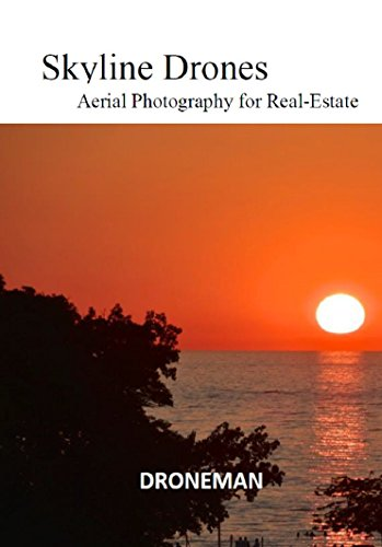 Skyline Drones Aerial Photography for REAL-ESTATE (English Edition)