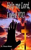 Help Me Lord, I Need YOU