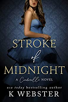 Stroke of Midnight: A Cinderella Novel by [K Webster]