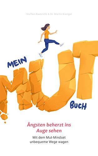 Mein Mutbuch: Ängsten beherzt ins Auge sehen: Mit dem Mut-Mindset unbequeme Wege wagen (German Edition)