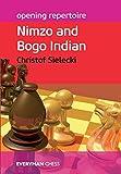 Opening Repertoire: Nimzo And Bogo Indian (everyman Chess-opening Repertoire)-Christof Sielecki