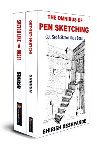 The Omnibus of Pen Sketching: Get, Set & Sketch like a Boss! (Pen, Ink and Watercolor Sketching)