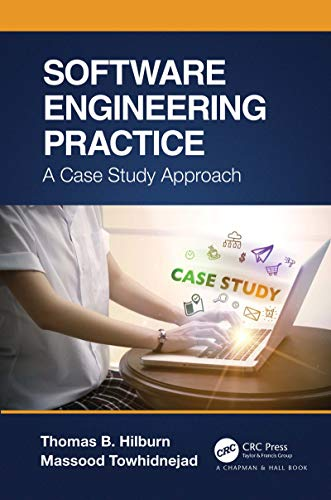 Software Engineering Practice: A Case Study Approach (Chapman & Hall/Crc Innovations in Software Engineering and Software Development) (English Edition)