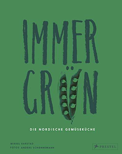 Immergrün: Die nordische Gemüseküche:...