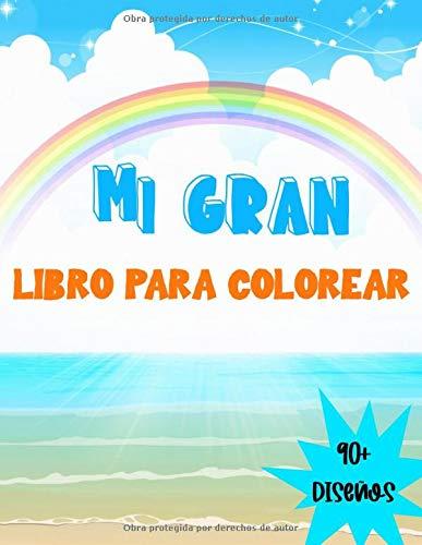 Mi Gran Libro para Colorear: + de 90 dibujos | Para niños de 4 a 8 años | Dibujos de animales, dinosaurios, playas, gatos ... | Gran formato, 186 páginas, 8.5
