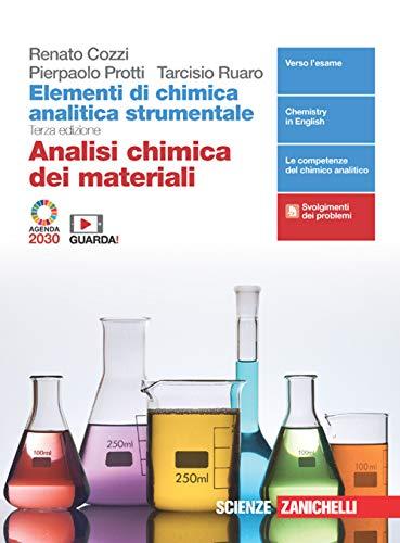 Elementi di chimica analitica strumentale. Analisi chimica dei materiali. Per le Scuole superiori. Con e-book. Con espansione online