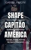 SHAPE CAPITÃO AMÉRICA - Ectomorfos (Portuguese Edition)