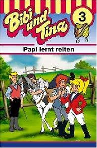 Folge 3: Papi Lernt Reiten [MC] [Musikkassette]