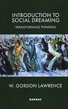 Introduction to Social Dreaming: Transforming Thinking (Psychology, Psychoanalysis & Psychotherapy)