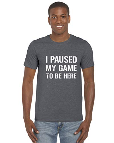 I Paused My Game to Be Here Funny Gamer Unisex Kids Adults T-Shirt Top Tee Dark Heather