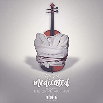 Medicated (feat. The Grime Violinist)