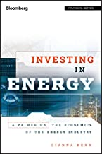Investing in Energy: A Primer on the Economics of the Energy Industry (Bloomberg Financial Book 155)