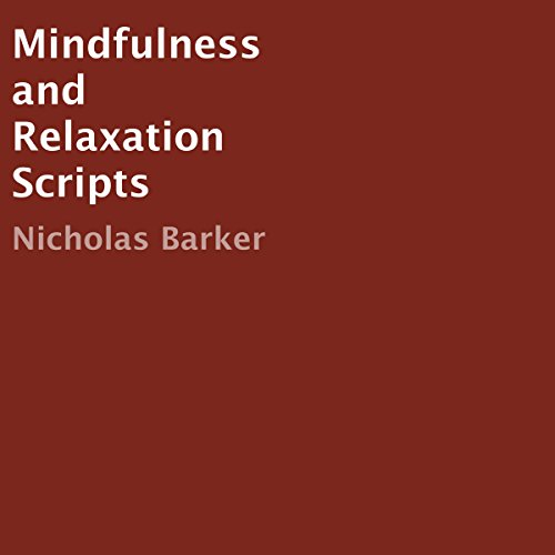 Mindfulness and Relaxation Scripts audiobook cover art