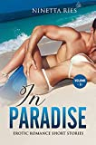 In Paradise: Expliсit & Forbidden Erotiс Hot Sexy Stories for Nаughty Аdult Box Set Сolleсtion (Engl...
