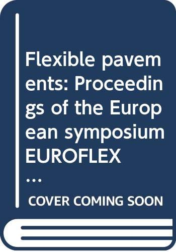Flexible pavements: Proceedings of the European symposium EUROFLEX 93 Lisbon, Portugal, 20-22 September 1993