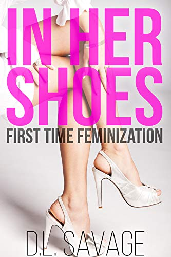 In Her Shoes: First Time Feminization