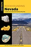 Rockhounding Nevada: A Guide to The State s Best Rockhounding Sites (Rockhounding Series)