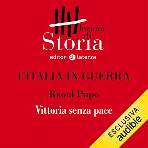 L'Italia in guerra - Dopo. Vittoria senza pace copertina