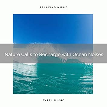 Nature Calls to Recharge with Ocean Noises