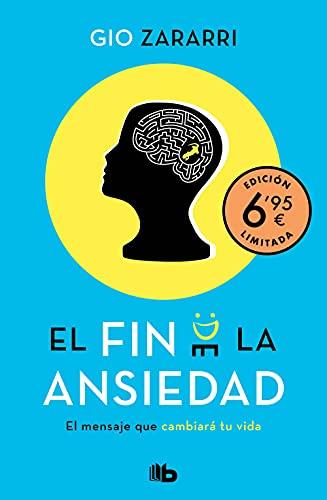 El fin de la ansiedad (edición limitada a precio especial): El mensaje que cambiará tu vida (CAMPAÑAS)