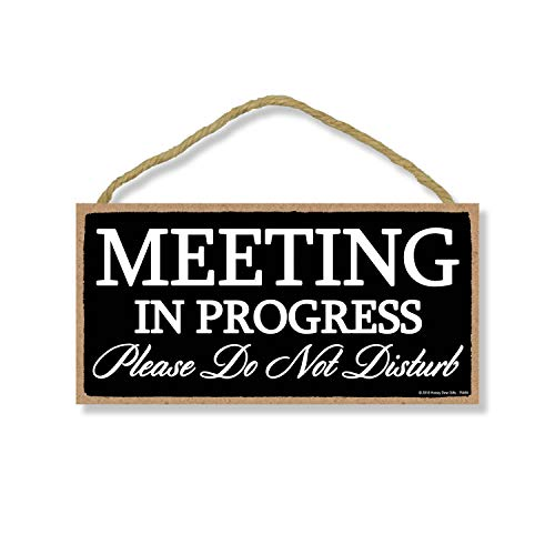 Honey Dew Gifts Meeting in Progress Please Do Not Disturb 5 inch by 10 inch Hanging Door Sign for Office Commerical Use