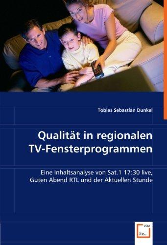 Qualität in regionalen TV-Fensterprogrammen: Eine Inhaltsanalyse von Sat.1 17:30 live, Guten Abend RTL und der Aktuellen Stunde