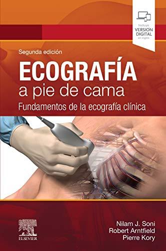 Ecografía a pie de cama: Fundamentos de la ecografía clínica, 2e