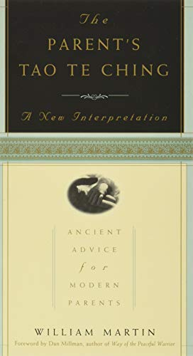 The Parent's Tao Te Ching: Ancient Advice for Modern Parents