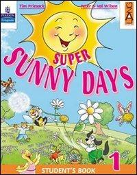 Super sunny days. Student's book. Per la 1ª classe elementare. Con espansione online [Lingua inglese]